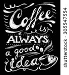 coffee is always a good idea... | Shutterstock .eps vector #305547554