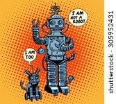i am not a robot  said robot... | Shutterstock .eps vector #305952431