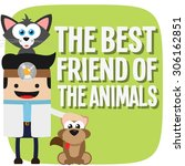 the best friend of the animal... | Shutterstock .eps vector #306162851