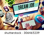 dream job occupation career... | Shutterstock . vector #306465239