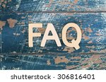 word faq written on rustic...   Shutterstock . vector #306816401