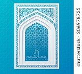 ramadan kareem islamic... | Shutterstock .eps vector #306978725