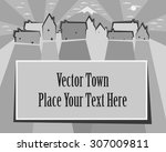 black and white town vector...   Shutterstock .eps vector #307009811