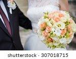 big wedding bouquet. groom.... | Shutterstock . vector #307018715
