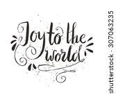 joy to the world   christmas... | Shutterstock .eps vector #307063235