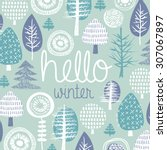 hello winter leaves forest... | Shutterstock .eps vector #307067897
