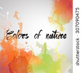 colors of nature watercolor... | Shutterstock .eps vector #307090475