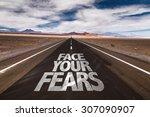 face your fears written on... | Shutterstock . vector #307090907