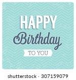 happy birthday typographic... | Shutterstock .eps vector #307159079