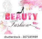 stylish text beauty fashion... | Shutterstock .eps vector #307185989