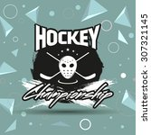 hockey label. flat black and... | Shutterstock .eps vector #307321145