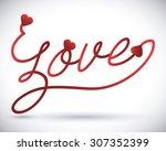love digital design  vector... | Shutterstock .eps vector #307352399