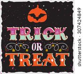 trick or treat. halloween... | Shutterstock .eps vector #307424849
