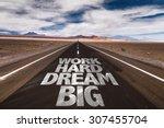 Work Hard Dream Big Written On...