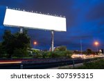 blank billboard at twilight... | Shutterstock . vector #307595315
