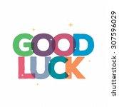 good luck typography card... | Shutterstock .eps vector #307596029