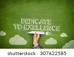 dedicate to excellence concept... | Shutterstock . vector #307622585