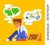 unemployed man is sad and... | Shutterstock .eps vector #307674329