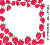 frame with strawberries. vector ... | Shutterstock .eps vector #307759361
