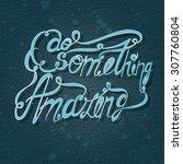 vector lettering. bluish... | Shutterstock .eps vector #307760804