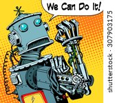 the robot we can do it the... | Shutterstock .eps vector #307903175