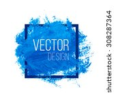 blue rough acrylic paint stain... | Shutterstock .eps vector #308287364