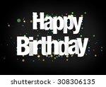 happy birthday | Shutterstock . vector #308306135