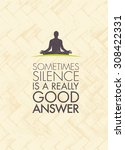 sometimes silence is a really... | Shutterstock .eps vector #308422331