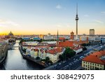 Stock photo berlin germany aerial view of berlin during beautiful sunset 308429075