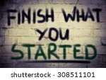 finish what you started concept | Shutterstock . vector #308511101