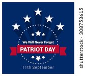 we will never forget patriot... | Shutterstock .eps vector #308753615
