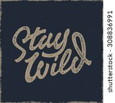 stay wild old school hand drawn ... | Shutterstock .eps vector #308836991