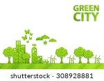 green city   ecology concept... | Shutterstock . vector #308928881