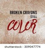 Broken Crayons Still Color Positive Motivation Stock Photo Edit Now