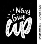 never give up vintage hand made ... | Shutterstock .eps vector #309064529