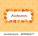 vector autumn frame. elements... | Shutterstock .eps vector #309084677