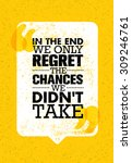 in the end we only regret the... | Shutterstock .eps vector #309246761
