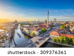 Stock photo aerial view of berlin skyline with famous tv tower and spree river in beautiful evening light at 309376361