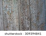 shabby paint on inclined boards | Shutterstock . vector #309394841