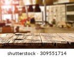 blurred background of kitchen... | Shutterstock . vector #309551714