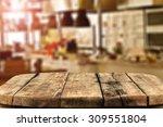 blurred background of kitchen... | Shutterstock . vector #309551804