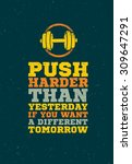 push harder than yesterday if... | Shutterstock .eps vector #309647291