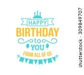 happy birthday lettering.... | Shutterstock .eps vector #309849707