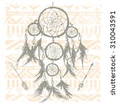 dreamcatcher on tribal... | Shutterstock . vector #310043591