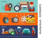 tire service flat banner set... | Shutterstock . vector #310368491