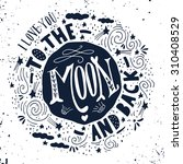 i love you to the moon and back.... | Shutterstock .eps vector #310408529