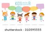 cute kids with speech bubbles ... | Shutterstock .eps vector #310595555