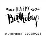 happy birthday calligraphy... | Shutterstock .eps vector #310659215