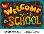 welcome back to school poster.... | Shutterstock .eps vector #310682849