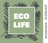 quote eco life an inspirational ...   Shutterstock .eps vector #311061437